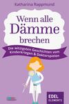 Vergrößerte Darstellung Cover: Wenn alle Dämme brechen. Externe Website (neues Fenster)