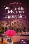 Amelie und die Liebe unterm Regenschirm