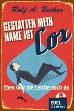 Gestatten, mein Name ist Cox - Eben war die Leiche noch da