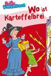 Vergrößerte Darstellung Cover: Bibi Blocksberg - Wo ist Kartoffelbrei?. Externe Website (neues Fenster)