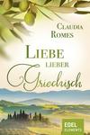Vergrößerte Darstellung Cover: Liebe lieber griechisch. Externe Website (neues Fenster)