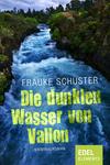 Vergrößerte Darstellung Cover: ¬Die¬ dunklen Wasser von Vallon. Externe Website (neues Fenster)