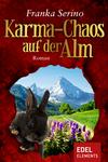 Vergrößerte Darstellung Cover: Karma-Chaos auf der Alm. Externe Website (neues Fenster)