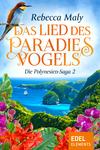 Vergrößerte Darstellung Cover: ¬Das¬ Lied des Paradiesvogels 2. Externe Website (neues Fenster)