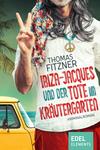 Vergrößerte Darstellung Cover: Ibiza-Jacques und der Tote im Kräutergarten. Externe Website (neues Fenster)