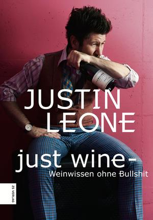 Just Wine - Weinwissen ohne Bullshit
