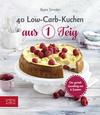 Vergrößerte Darstellung Cover: 40 Low-Carb-Kuchen aus 1 Teig. Externe Website (neues Fenster)