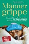 Vergrößerte Darstellung Cover: Männergrippe. Externe Website (neues Fenster)