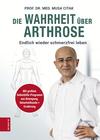 Vergrößerte Darstellung Cover: ¬Die¬ Wahrheit über Arthrose. Externe Website (neues Fenster)