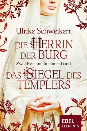 Die Herrin der Burg / Das Siegel des Templers