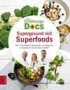 ¬Die¬ Ernährungs-Docs - Supergesund mit Superfoods