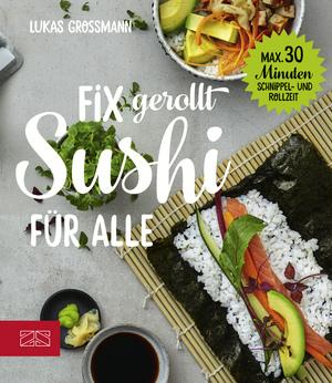 Fix gerollt - Sushi für alle