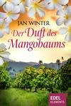 Vergrößerte Darstellung Cover: Der Duft des Mangobaums. Externe Website (neues Fenster)
