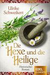 Vergrößerte Darstellung Cover: Die Hexe und die Heilige. Externe Website (neues Fenster)