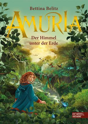 Amuria - Der Himmel unter der Erde