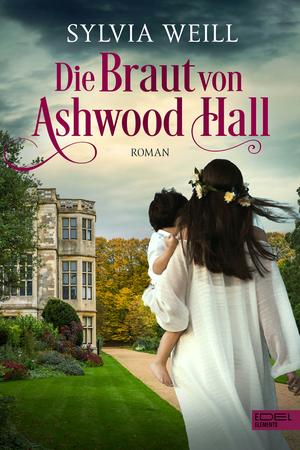 ¬Die¬ Braut von Ashwood Hall