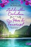 Zeit der wilden Orchideen / ¬Das¬ Herz der Feuerinsel