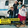 """Konny Reimann erzählt: """"...aber das ist eine andere Geschichte"""""""