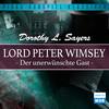Lord Peter Wimsey: Der unerwünschte Gast (Wdr-Fassung)