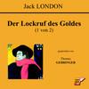 Der Lockruf des Goldes (1 von 2)