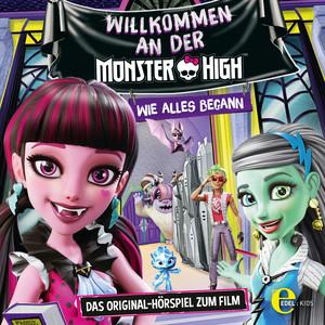 Willkommen an der Monster High (Das Original-Hörspiel zum Film)