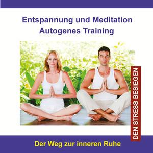 Entspannung und Meditation Autogenes Training (Den Stress besiegen)