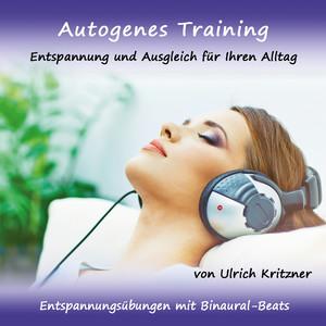 Autogenes Training - Entspannung und Ausgleich für Ihren Alltag - Entspannungsübungen mit Binaural-Beats