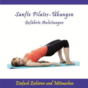 Sanfte Pilates-Übungen - Geführte Anleitungen / Einfach Zuhören und Mitmachen