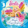 Barbie Fairytopia: Die Magie des Regenbogens (Das Original-Hörspiel zum Film)