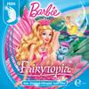 Barbie Fairytopia (Das Original-Hörspiel zum Film)