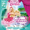 Barbie in: Die verzauberten Ballettschuhe (Das Original-Hörspiel zum Film)