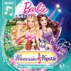 Barbie: Die Prinzessin und der Popstar (Das Original-Hörspiel zum Film)