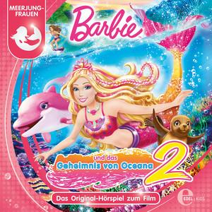 Barbie: Das Geheimnis von Oceana 2 (Das Original-Hörspiel zum Film)