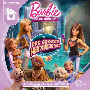 Barbie und ihre Schwestern in: Das große Hundeabenteuer (Das Original-Hörspiel zum Film)