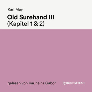 Old Surehand III (Kapitel 1 & 2)