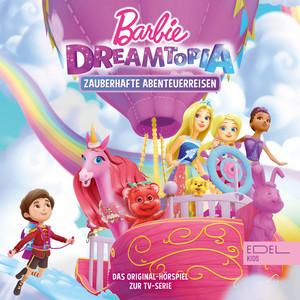 Dreamtopia - Zauberhafte Abenteuerreisen (Das Original-Hörspiel zur TV-Serie)