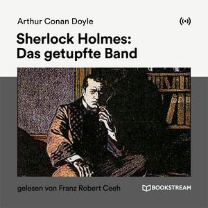 Sherlock Holmes: Das getupfte Band