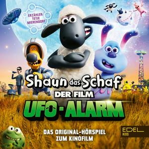 Shaun das Schaf - Ufo-Alarm (Das Original-Hörspiel zum Kinofilm)