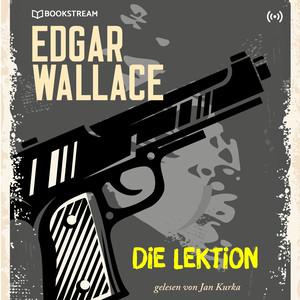 Edgar Wallace und der Fall: Die Lektion