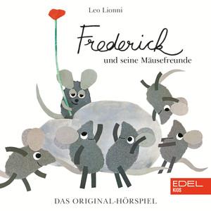 Frederick und seine Mäusefreunde (Das Original-Hörspiel zum Buch)