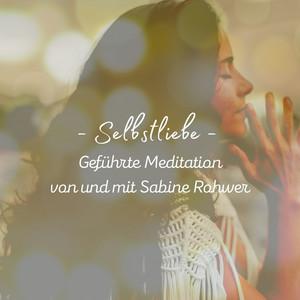 Geführte Meditation: Selbstliebe Meditation
