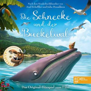 Die Schnecke und der Buckelwal (Das Original-Hörspiel zum Film)