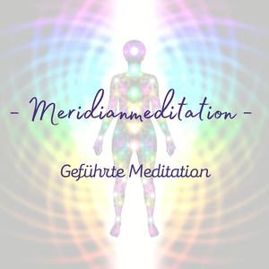 Geführte Meditation: Meridianmeditation
