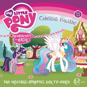 Folge 11: Büffelherden und Apfelbäume / Celestias Haustier (Das Original-Hörspiel zur TV-Serie)
