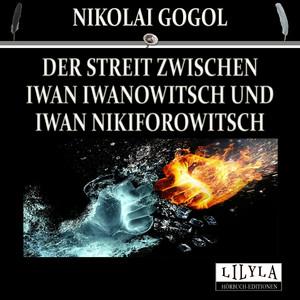 Der Streit zwischen Iwan Iwanowitsch und Iwan Nikiforowitsch