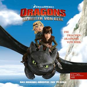 Folge 1: Die Drachen Akademie von Berk / Der arbeitslose Wikinger (Das Original Hörspiel zur TV-Serie)