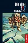 Die drei ??? : Tödliches Eis