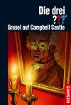 Die drei ??? : Grusel auf Cambell Castle