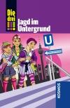 Die drei !!! : Jagd im Untergrund
