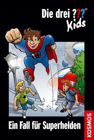 Die drei ??? Kids: Ein Fall für Superhelden